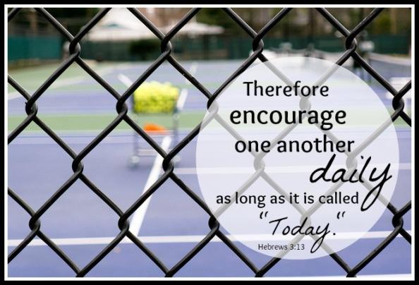 Hebrews 3.13 - Tennis